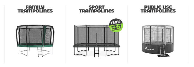 Check out Akrobat trampolines! They are synonym for lasting quality, unpaired performance and guaranteed safety. And they're so much fun!